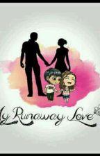 My Runaway Love by AveJoseMuyano