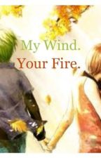My Wind. Your Fire. by siLv3ryG0ld