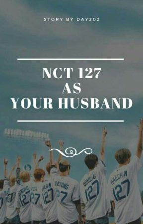 NCT 127 as Your Husband by day202