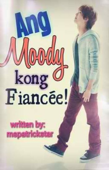 Ang MOODY Kong Fiancee! (completed)