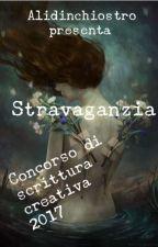 Stravaganzia || CONCORSO DI SCRITTURA CREATIVA 2017 by Alidinchiostro