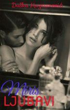 Miris ljubavi by duskakuzmanovic