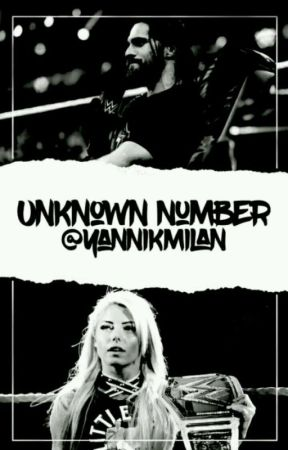 Unknown Number *Alexa Bliss* by YannikMilan