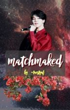 『 matchmaked • p.jm 』 by -taestyaf