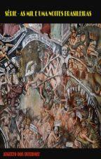 As Mil e Uma Noites Brasileiras by Siraugustus