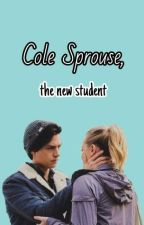 Cole Sprouse, the new student by Jaaanacutie