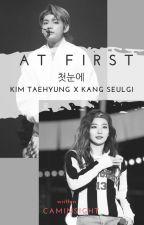 AT FIRST  Taehyung X Seulgi by caminsight