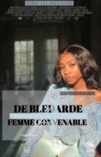 DE BLÉDARDE À FEMME CONVENABLE [ TERMINÉ ] by __NKT__