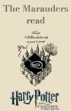 The Marauders read - Harry Potter and the Chamber of Secrets - still in progress by GHBookfreak