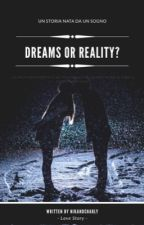 Dreams or Reality?  by NikAndCharly