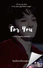 For You [EXO CHEN FF] by badsoobongie-