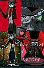 Black Hat x Reader (Villainous)(completed) by thewritingdweeb9503