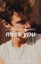 MISS YOU || C.D by deeplybright