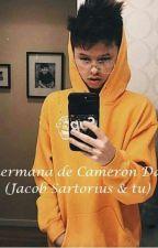 La hermana de Cameron Dallas (Jacob Sartorius Y Tu)❤ by DenissePerez075