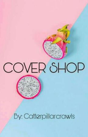 Cover Shop💓 by catterpillarcrawls