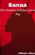 Une Sheytana Kidnappé par Un Thug by la_shey_ta_na