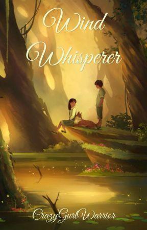Wind Whisperer (#Wattys2017) by CrazyGurlWarrior
