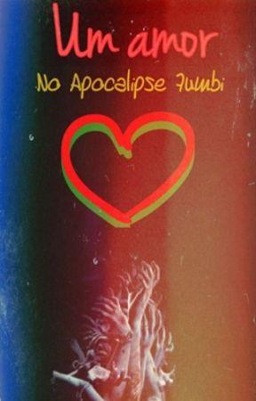 Um Amor no Apocalipse Zumbi by ThiagoOliveira358