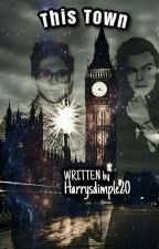 THIS TOWN (NARRY AU) by Harrysdimples20