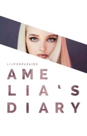 Amelia's Diary  by LilPurpleLies