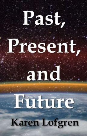 Past, Present, and Future by KarenLofgren