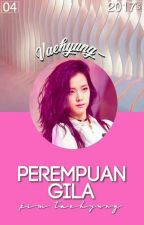 PEREMPUAN GILA ↬tae by chowahae-