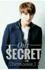 Our Secret [JiKook] by ChimKookie_1