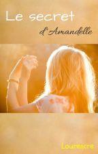 Le secret d'Amandelle by laurencre