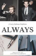 Always    Larry Stylinson (Em Revisão) by louisniallmines