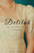Delilah, El corazón de una rebelde.  by itslilahworld
