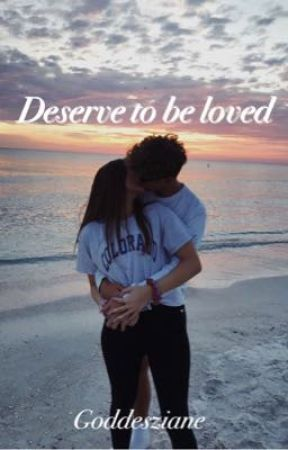 Deserve To Be Loved (Rated SPG) by goddessziane