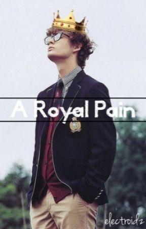 A Royal Pain by Electroidz