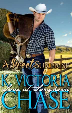A Sweet Surprise (Love at Longhorn 1) by KVictoriaChase