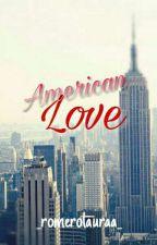 American Love  by _romerolauraa_