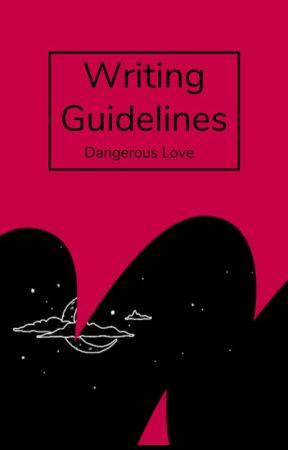 Dangerous Love - Writing Guidebook by dangerouslove