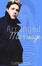 Arranged Marriage (Niall Horan) ✔ by CallMeElla05