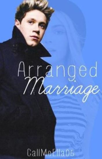 Arranged Marriage (Niall Horan) ✔