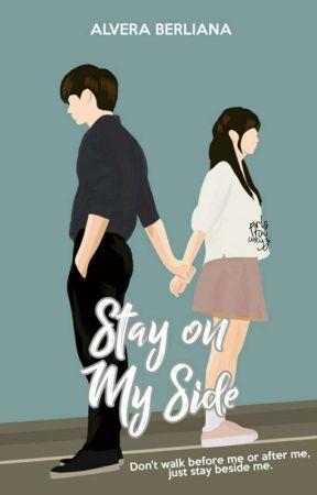Stay On My Side ✔ by Alvera_Berliana