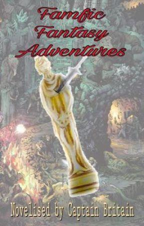 Famfic Fantasy Adventures by CaptainBritain04