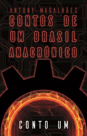 Contos de um Brasil Anacrônico | Conto um by AntonyMagalhaes