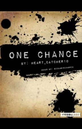 One Chance by heart_catcher10