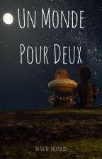 Un Monde Pour Deux by Suzie-Hiccstrid