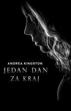 Jedan dan za kraj by andrea-kingston