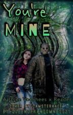 You're Mine «Jason Voorhees X Reader» by QueenOfRandomness21
