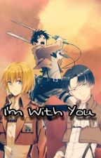 I'm With you [[ErenLeviArminXReader]] by FakeuSnakeu
