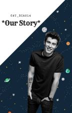 *Our Story*Shawn Mendes by Cat_Dias14