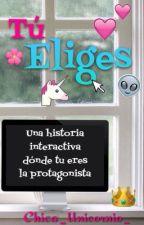 Tu eliges  by chica_unicornio_