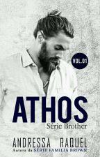 ATHOS #1 Série  Brother  by DressaRaquel_Oficial