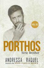 PORTHOS-#3 Série Brother  by DressaRaquel_Oficial