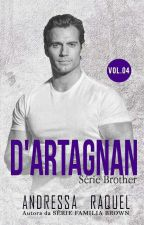 D'ARTAGNAN-#4 Serie Brother  by DressaRaquel_Oficial